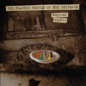 PLASTIC PEOPLE OF THE UNIVERSE - MAGICAL NIGHTS 43547
