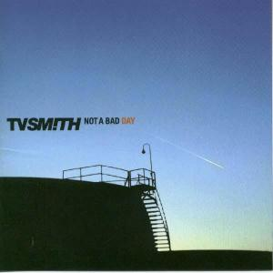 TV SMITH - NOT A BAD DAY 44331