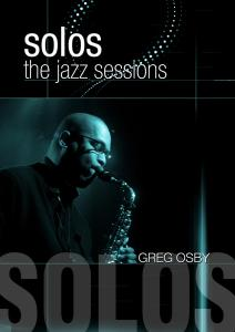 OSBY, GREG - SOLOS: THE JAZZ SESSIONS 44751