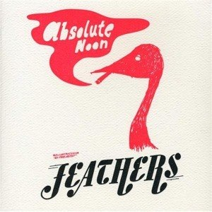 FEATHERS - ABSOLUTE NOON EP 45153