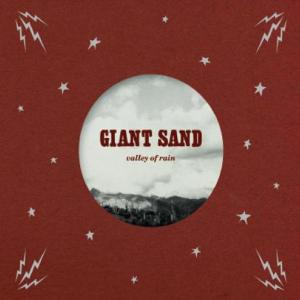 GIANT SAND - VALLEY OF RAIN (25TH ANNIVERSARY ED 45525