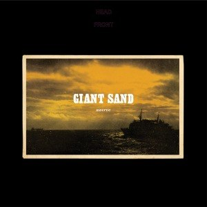 GIANT SAND - SWERVE (25TH ANNIVERSARY EDITION) 45527