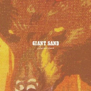 GIANT SAND - PURGE & SLOUCH (25TH ANNIVERSARY ED 45531