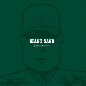 GIANT SAND - GOODS & SERVICES (25TH ANNIV.) 45539