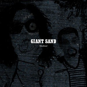 GIANT SAND - BLACK OUT (25TH ANNIV. ED.) 45544