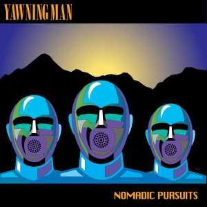 YAWNING MAN - NOMADIC PURSUITS 45591