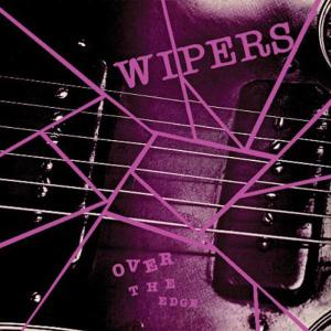 WIPERS - OVER THE EDGE 45703
