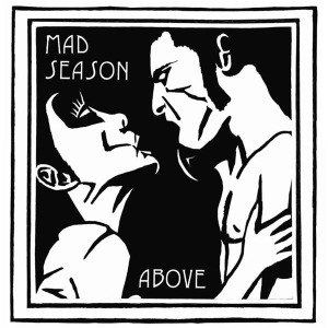 MAD SEASON - ABOVE (2015 EDITION) 46679