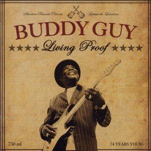 GUY, BUDDY - LIVING PROOF 46687