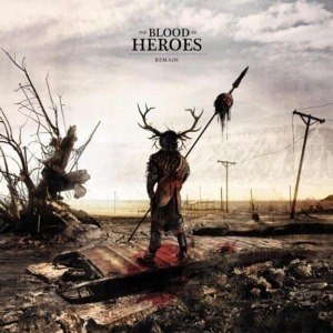 BLOOD OF HEROES, THE - REMAIN 46857