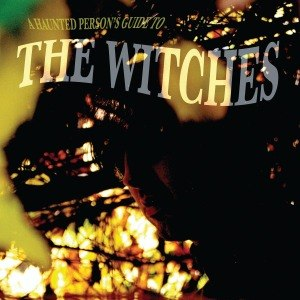 WITCHES, THE - A HAUNTED PERSON'S GUIDE TO ... 47016