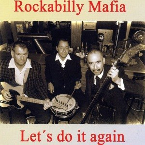 ROCKABILLY MAFIA - LET'S DO IT AGAIN 47027