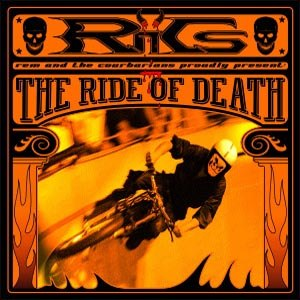 REM & THE COURBARIANS - THE RIDE OF DEATH 47351
