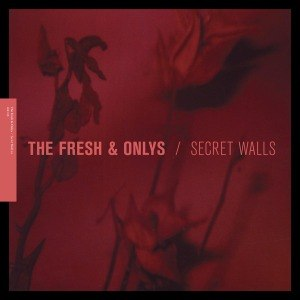 FRESH & ONLY'S - SECRET WALLS EP 48219