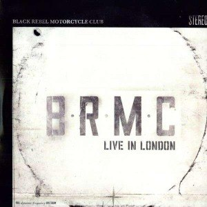BLACK REBEL MOTORCYCLE CLUB - LIVE IN LONDON 48338