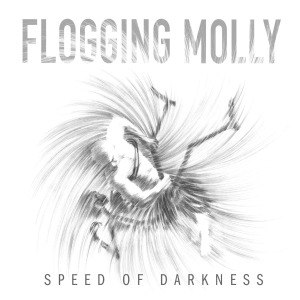 FLOGGING MOLLY - SPEED OF DARKNESS 48946