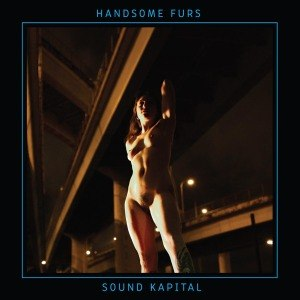 HANDSOME FURS - SOUND KAPITAL 49300
