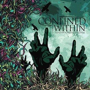 CONFINED WITHIN - ASHES OF A FALLEN KINGDOM 49315