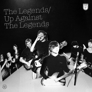 LEGENDS, THE - UP AGAINST THE LEGENDS 49836