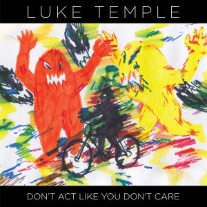 TEMPLE, LUKE - DON'T ACT LIKE YOU DON'T CARE 50348