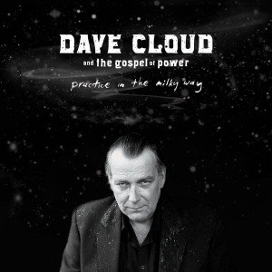 CLOUD, DAVE & THE GOSPEL OF POWER - PRACTICE IN THE MILKY WAY 50396