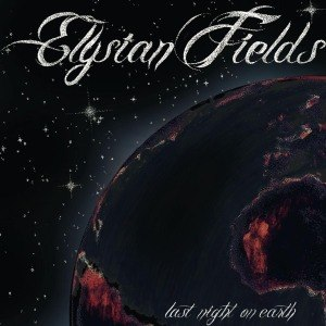 ELYSIAN FIELDS - LAST NIGHT ON EARTH 50458