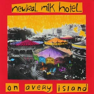 NEUTRAL MILK HOTEL - ON AVERY ISLAND 50515
