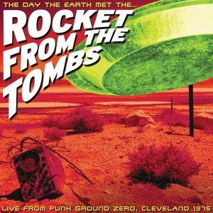 ROCKET FROM THE TOMBS - THE DAY THE EARTH MET ROCKET FROM.. 51116