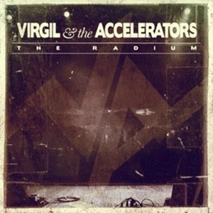 VIRGIL & THE ACCELERATORS - THE RADIUM 51270