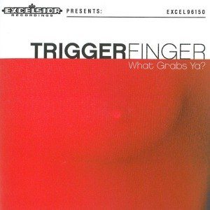 TRIGGERFINGER - WHAT GRABS YA? 51456