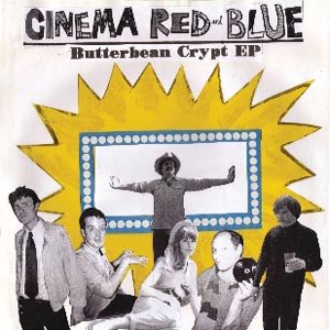 CINEMA RED & BLUE - BUTTERBEAN CRYPT EP 51933