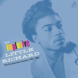 LITTLE RICHARD - THE IMPLOSIVE LITTLE RICHARD 51996