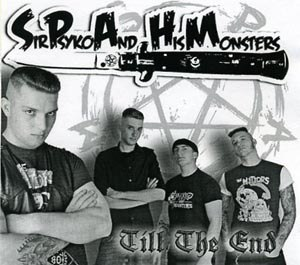 SIR PSYKO & HIS MONSTERS - TILL THE END 52497