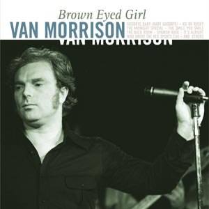 MORRISON, VAN - BROWN EYED GIRL 52504