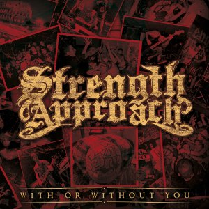 STRENGTH APPROACH - WITH OR WITHOUT YOU 52686