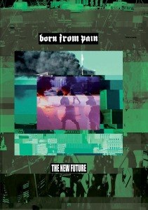 BORN FROM PAIN - THE NEW FUTURE (MEDIABOOK) 52690