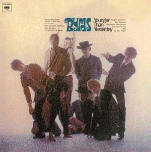 BYRDS, THE - YOUNGER THAN YESTERDAY 52731