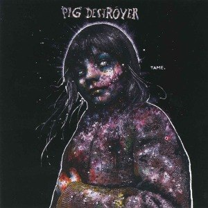 PIG DESTROYER - PAINTER OF DEAD GIRLS 52888