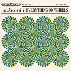 AWKWARD I - EVERYTHING ON WHEELS 52981