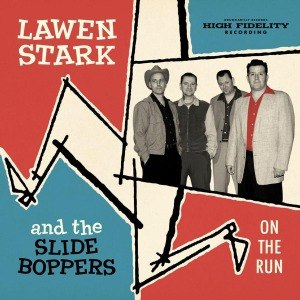 LAWEN STARK AND THE SLIDE BOPPERS - ON THE RUN 53510