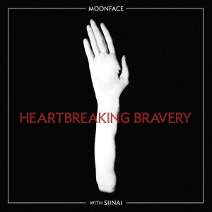 MOONFACE - WITH SIINAI: HEARTBREAKING BRAVERY 53815