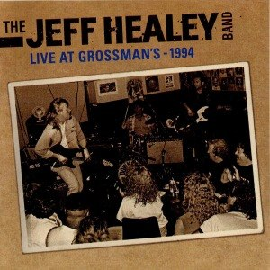 HEALEY BAND, JEFF - LIVE IN GROSSMAN'S 53876
