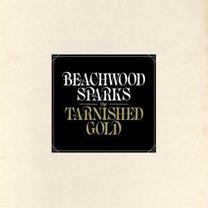 BEACHWOOD SPARKS - THE TARNISHED GOLD 54009