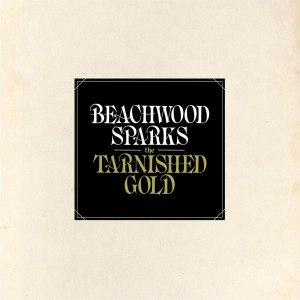 BEACHWOOD SPARKS - THE TARNISHED GOLD 54010