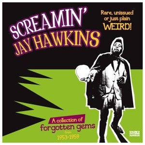SCREAMIN' JAY HAWKINS - RARE, UNISSUED OR JUST PLAIN WEIRD 54158