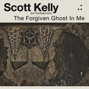 KELLY, SCOTT & THE ROAD HOME - THE FORGIVEN GHOST IN ME 54273