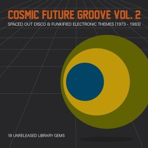 VARIOUS - COSMIC FUTURE GROOVE VOL.2 54479