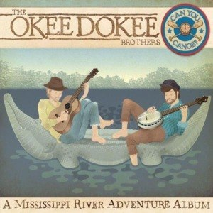 OKEE DOKEE BROTHERS, THE - CAN YOU CANOE? 54531