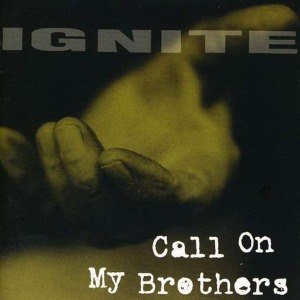 IGNITE - CALL ON MY BROTHERS 54604