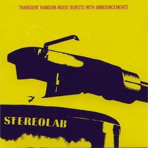 STEREOLAB - TRANSIENT RANDOM-NOISE BURSTS WITH  54677